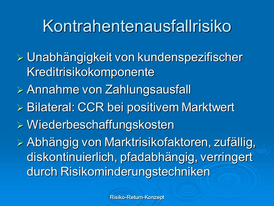 Risiko-Return-Konzept Kontrahentenausfallrisiko Unabhängigkeit von kundenspezifischer Kreditrisikokomponente Unabhängigkeit von kundenspezifischer Kre