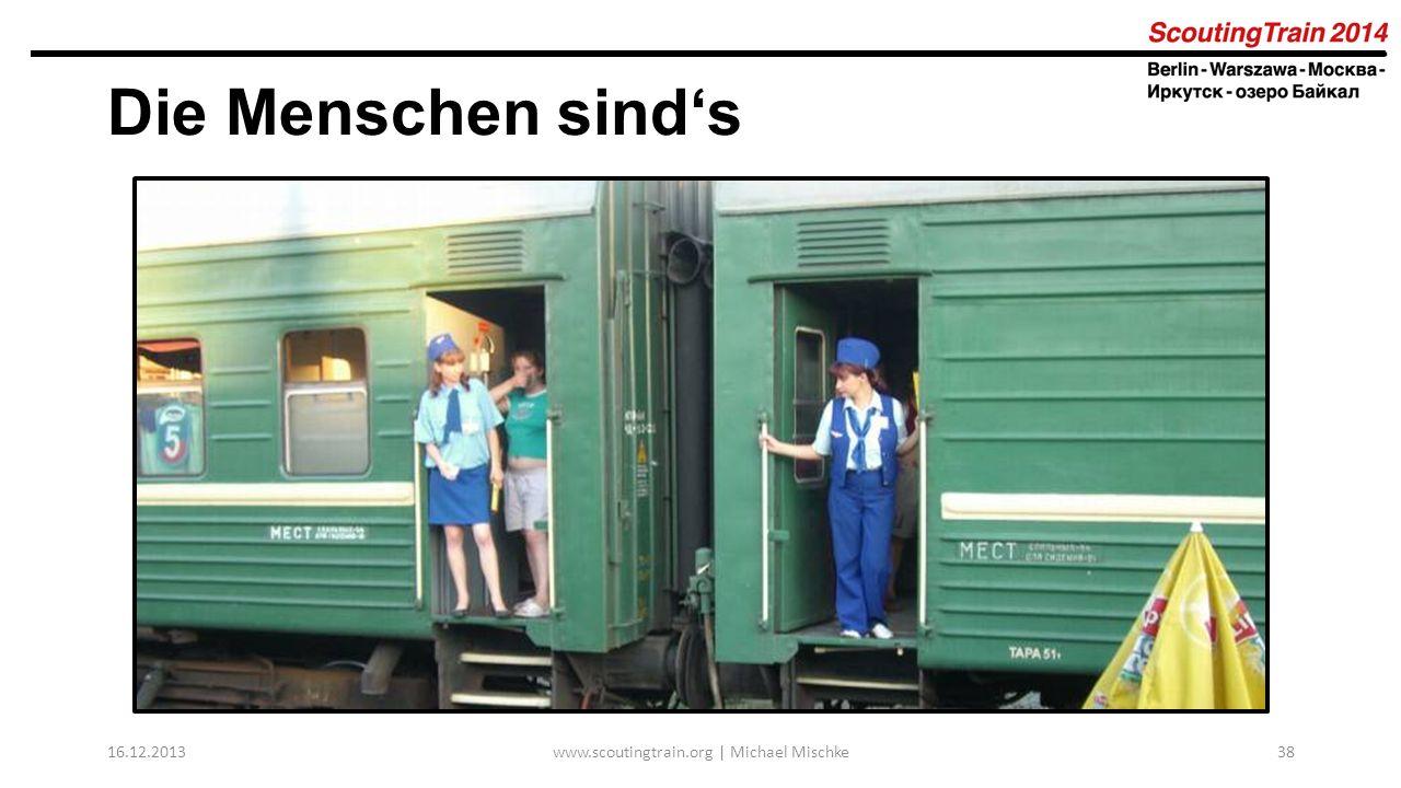 16.12.2013www.scoutingtrain.org | Michael Mischke38 Die Menschen sinds