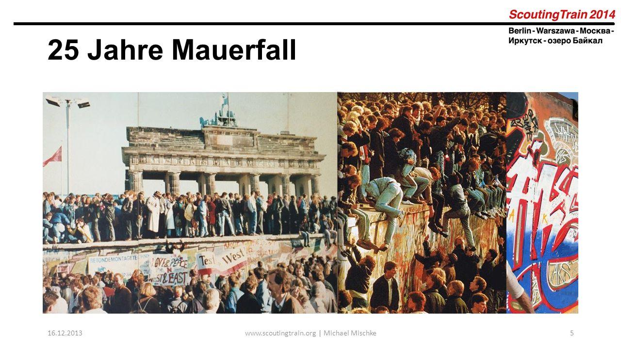 25 Jahre Mauerfall 16.12.2013www.scoutingtrain.org | Michael Mischke5