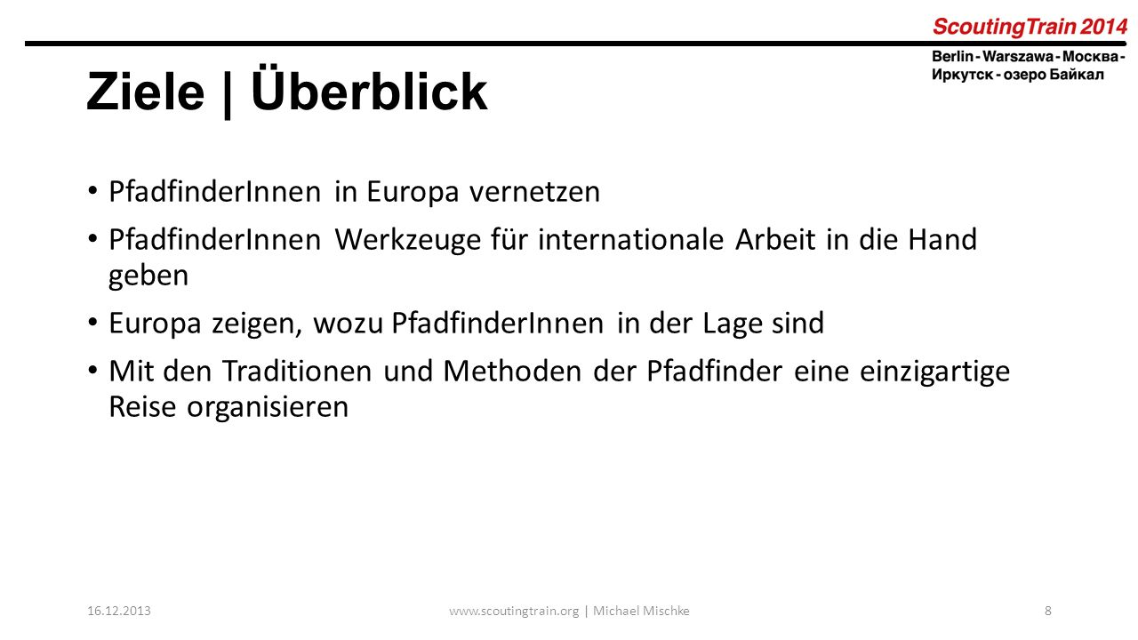 16.12.2013www.scoutingtrain.org | Michael Mischke9 Ziele | Bewegte Geschichten