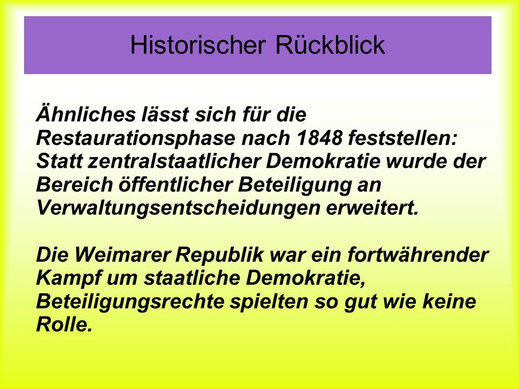 Historischer Rückblick Ähnliches lässt sich für die Restaurationsphase nach 1848 feststellen: Statt zentralstaatlicher Demokratie wurde der Bereich öf