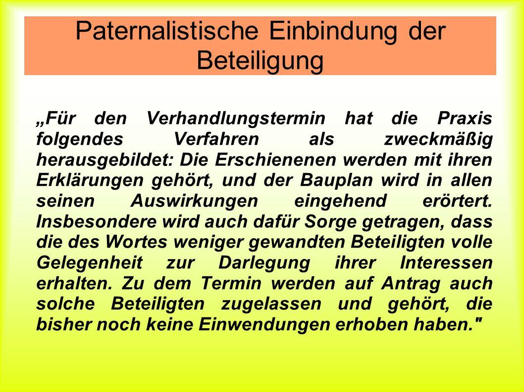 Paternalistische Einbindung der Beteiligung Für den Verhandlungstermin hat die Praxis folgendes Verfahren als zweckmäßig herausgebildet: Die Erschiene