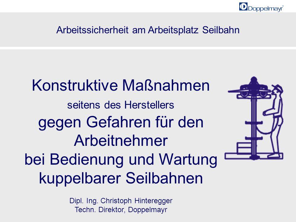 Arbeitssicherheit am Arbeitsplatz Seilbahn 20001985 1 Konstruktive Maßnahmen seitens des Herstellers gegen Gefahren für den Arbeitnehmer bei Bedienung