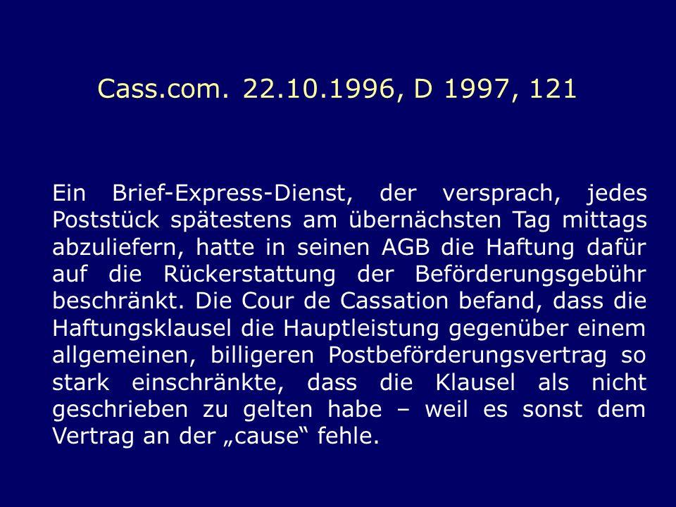 Cass.com. 22.10.1996, D 1997, 121 Ein Brief-Express-Dienst, der versprach, jedes Poststück spätestens am übernächsten Tag mittags abzuliefern, hatte i
