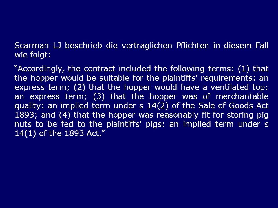 Scarman LJ beschrieb die vertraglichen Pflichten in diesem Fall wie folgt: Accordingly, the contract included the following terms: (1) that the hopper