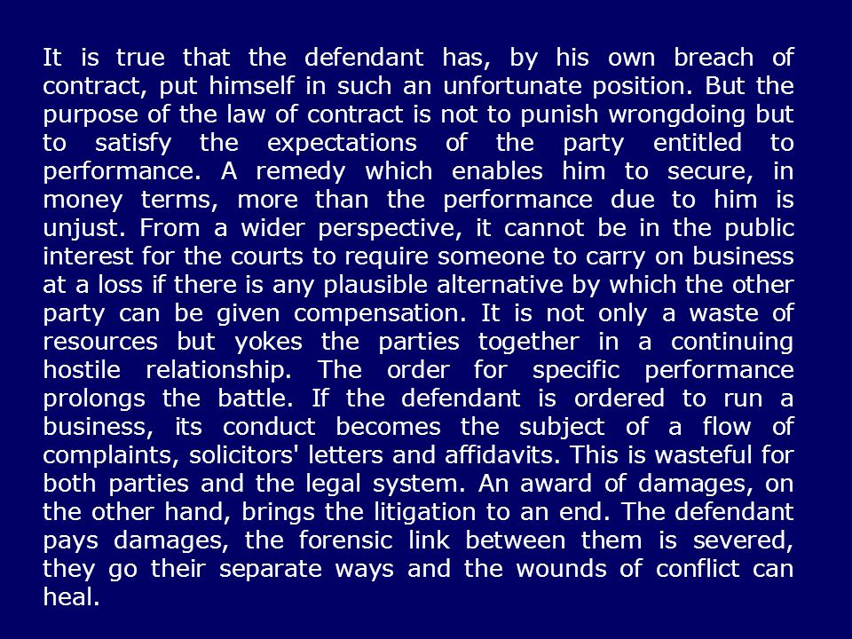 It is true that the defendant has, by his own breach of contract, put himself in such an unfortunate position. But the purpose of the law of contract