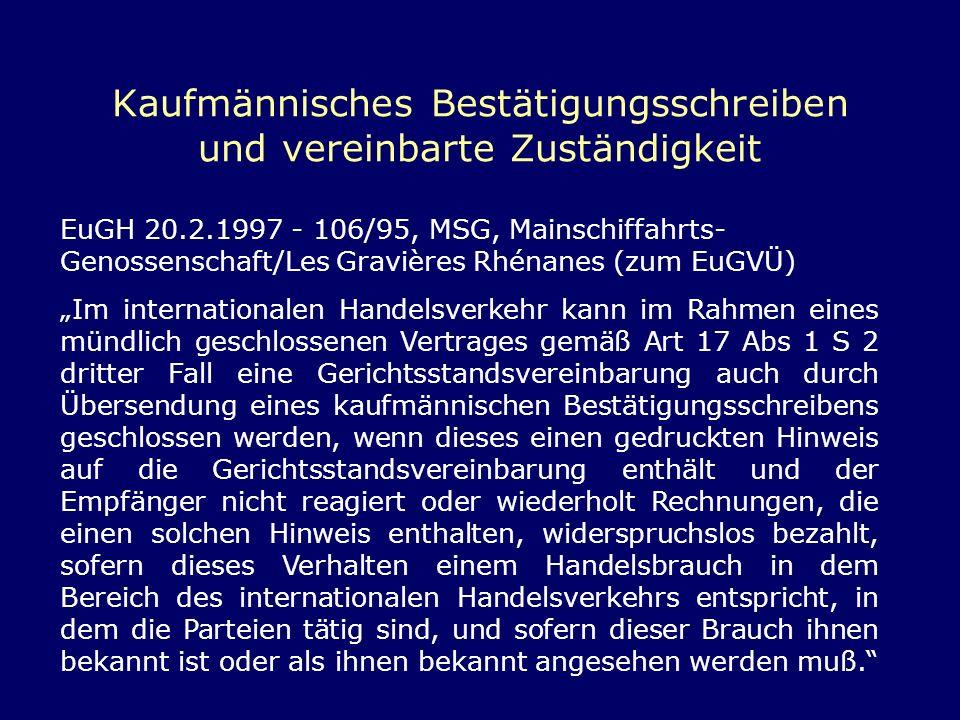 Kaufmännisches Bestätigungsschreiben und vereinbarte Zuständigkeit EuGH 20.2.1997 - 106/95, MSG, Mainschiffahrts- Genossenschaft/Les Gravières Rhénane