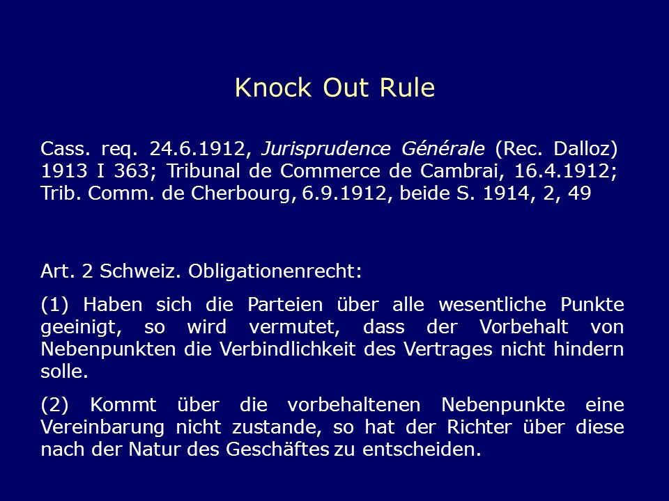 Knock Out Rule Cass. req. 24.6.1912, Jurisprudence Générale (Rec. Dalloz) 1913 I 363; Tribunal de Commerce de Cambrai, 16.4.1912; Trib. Comm. de Cherb