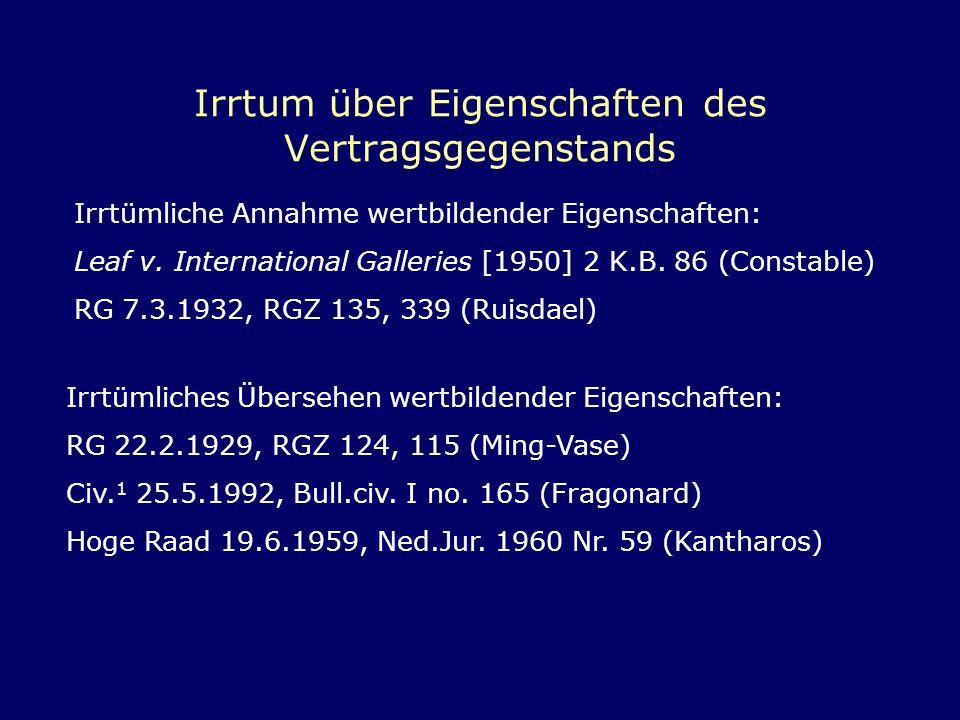 Irrtum über Eigenschaften des Vertragsgegenstands Irrtümliche Annahme wertbildender Eigenschaften: Leaf v. International Galleries [1950] 2 K.B. 86 (C
