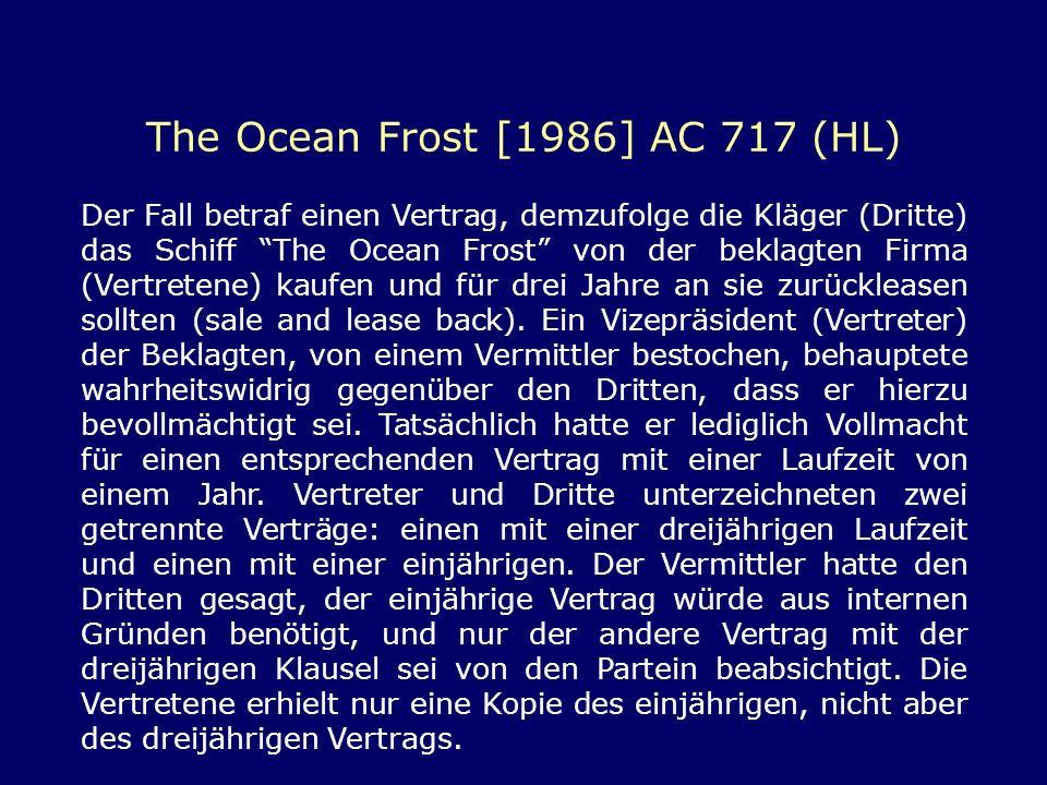 The Ocean Frost [1986] AC 717 (HL) Der Fall betraf einen Vertrag, demzufolge die Kläger (Dritte) das Schiff The Ocean Frost von der beklagten Firma (V