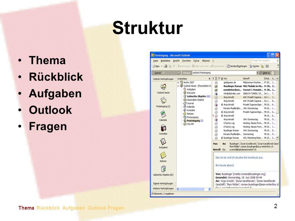Struktur Thema Rückblick Aufgaben Outlook Fragen 2 Thema Rückblick Aufgaben Outlook Fragen