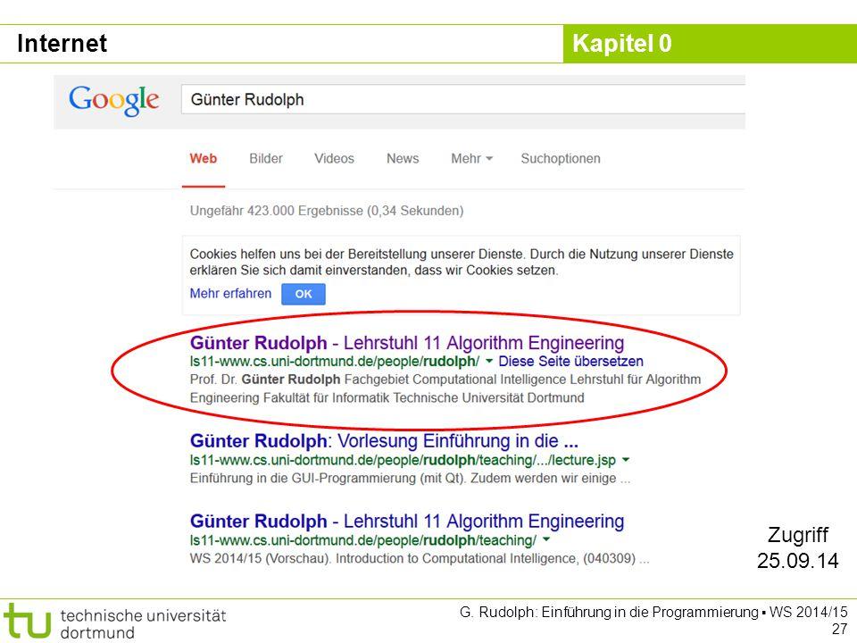 Kapitel 0 G. Rudolph: Einführung in die Programmierung ▪ WS 2014/15 27 Internet Zugriff 25.09.14