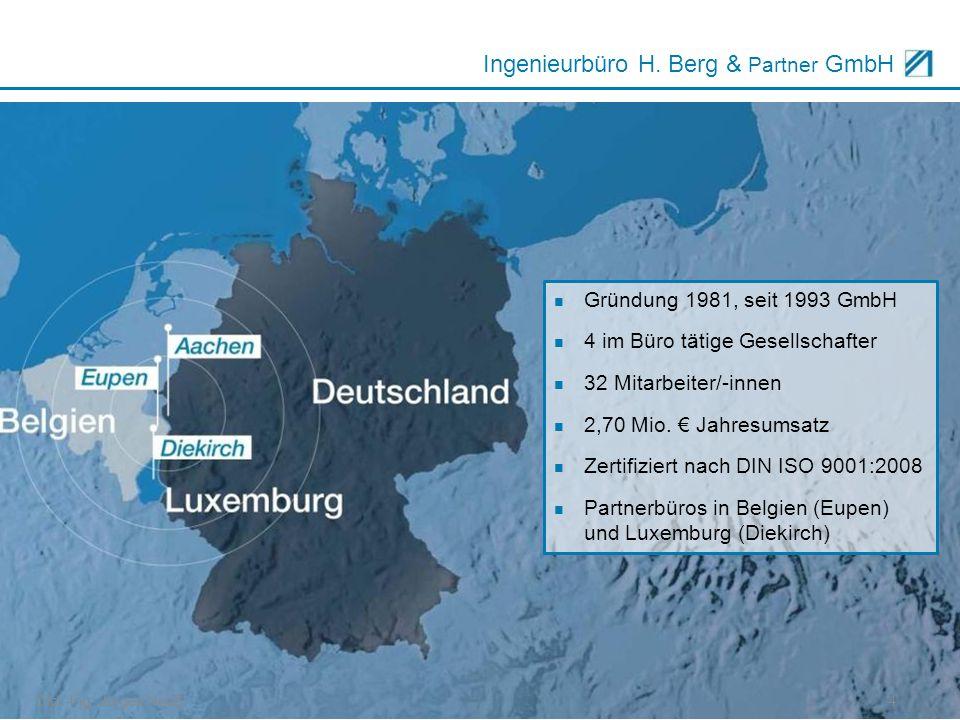 Dipl.-Ing. Jürgen Neuß4 Ingenieurbüro H. Berg & Partner GmbH Gründung 1981, seit 1993 GmbH 4 im Büro tätige Gesellschafter 32 Mitarbeiter/-innen 2,70