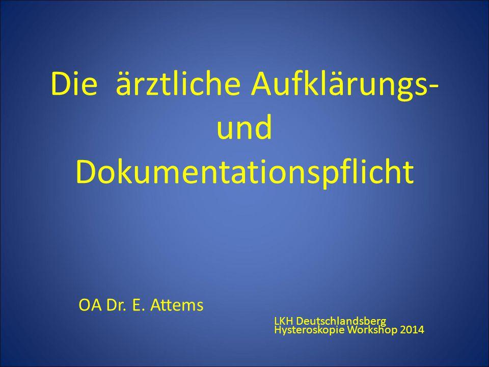 Die ärztliche Aufklärungs- und Dokumentationspflicht OA Dr.