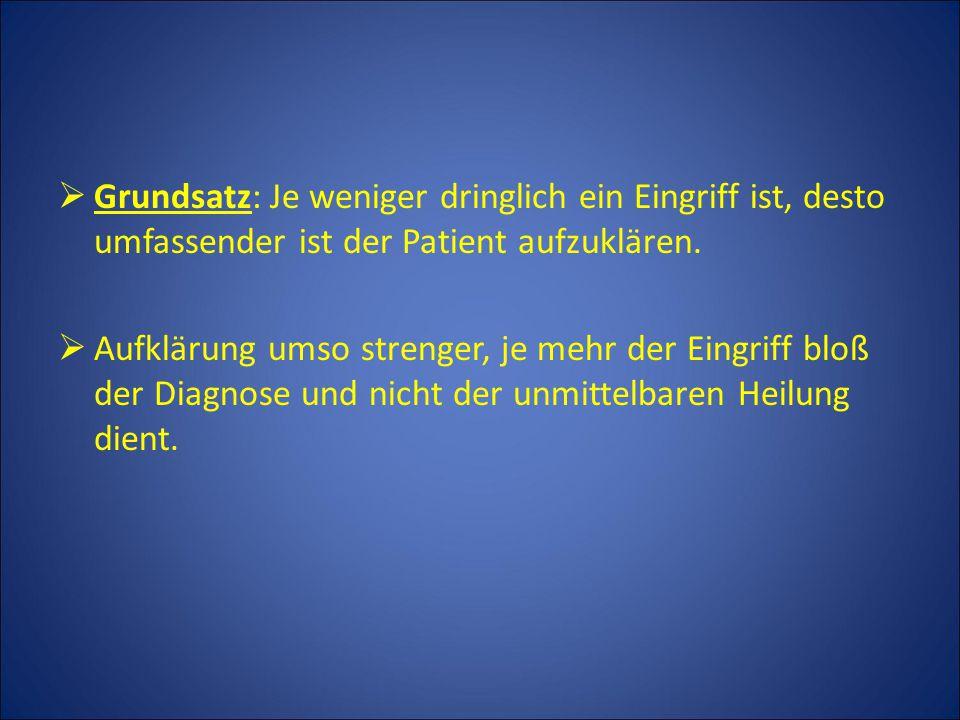 Grundsatz: Je weniger dringlich ein Eingriff ist, desto umfassender ist der Patient aufzuklären.