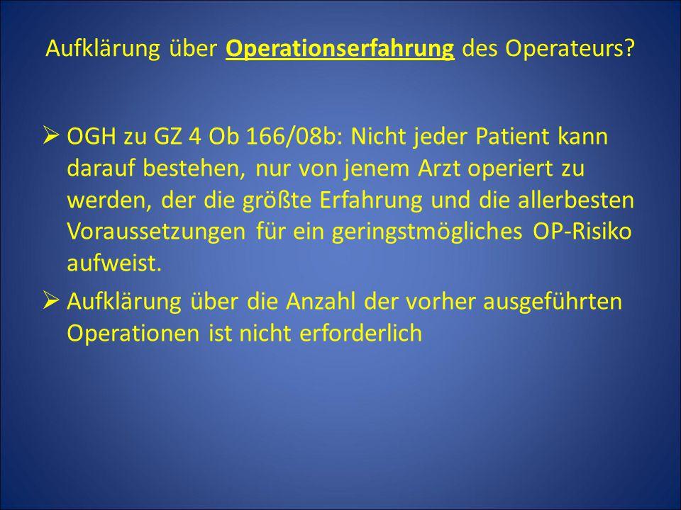 Aufklärung über Operationserfahrung des Operateurs.