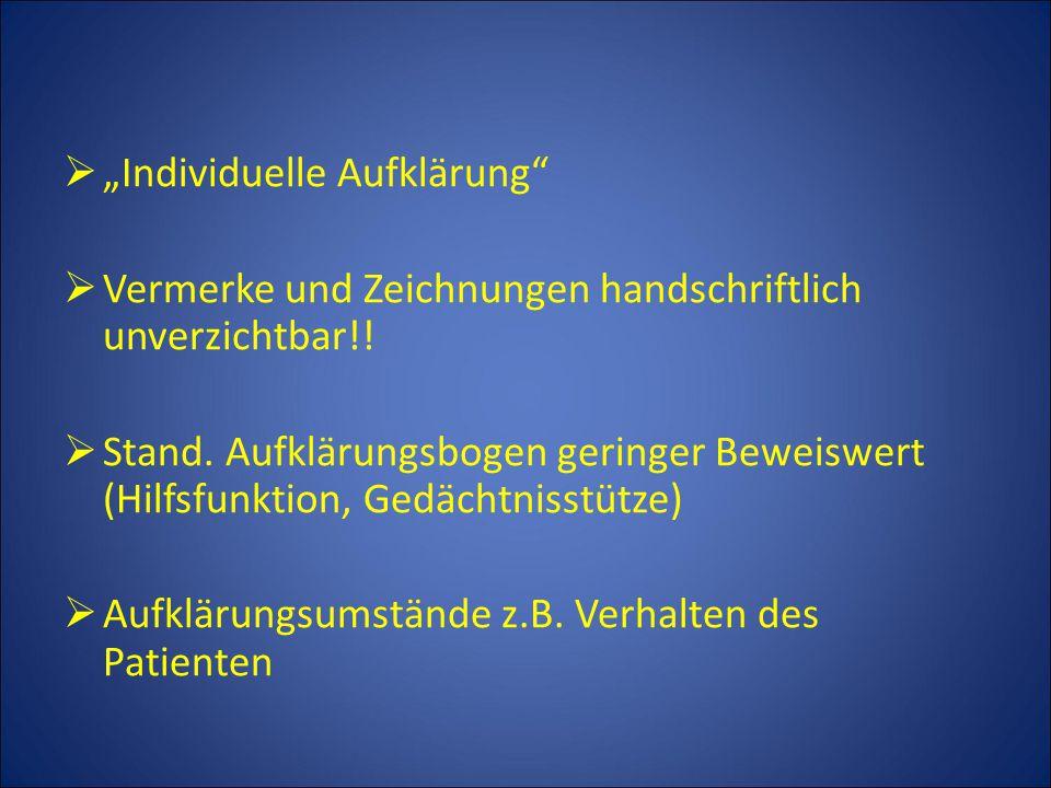""" """"Individuelle Aufklärung  Vermerke und Zeichnungen handschriftlich unverzichtbar!."""