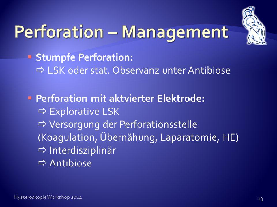  Stumpfe Perforation:  LSK oder stat. Observanz unter Antibiose  Perforation mit aktvierter Elektrode:  Explorative LSK  Versorgung der Perforati