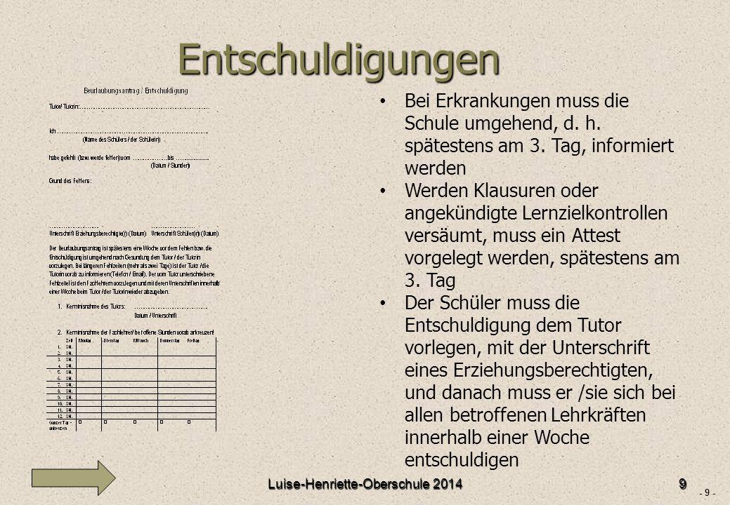 - 9 - Entschuldigungen Luise-Henriette-Oberschule 20149 Bei Erkrankungen muss die Schule umgehend, d.