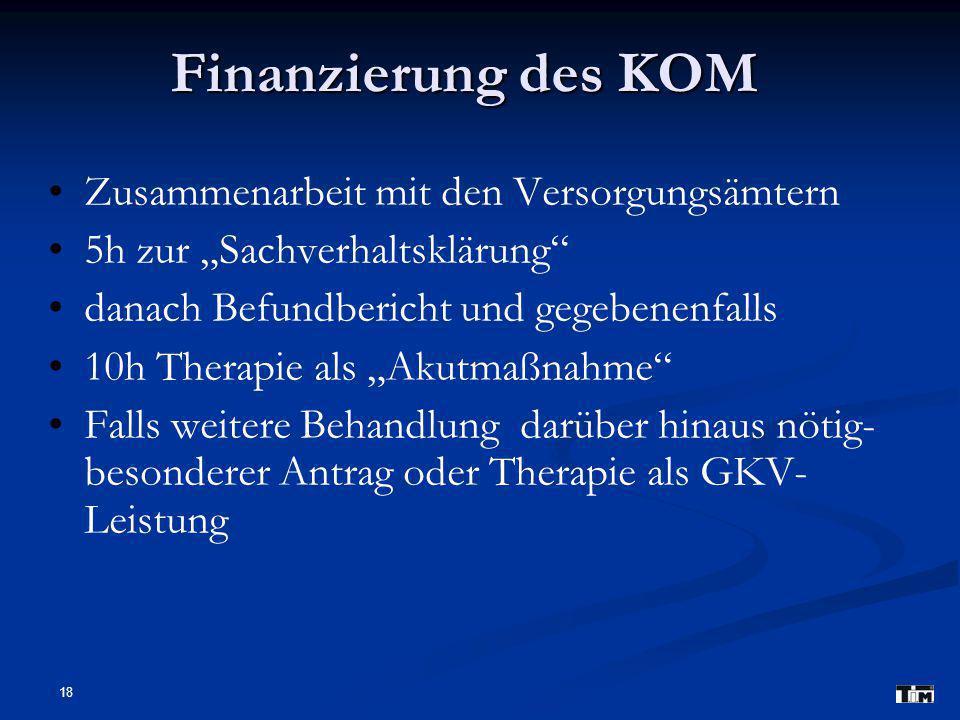 """18 Finanzierung des KOM Zusammenarbeit mit den Versorgungsämtern 5h zur """"Sachverhaltsklärung"""" danach Befundbericht und gegebenenfalls 10h Therapie als"""