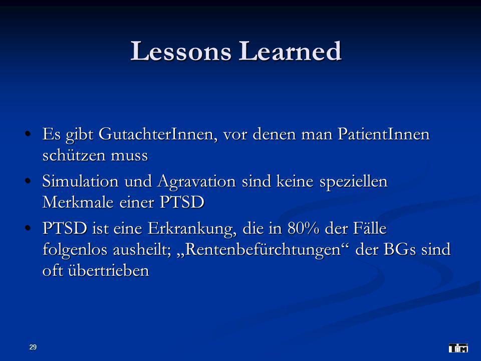 29 Lessons Learned Es gibt GutachterInnen, vor denen man PatientInnen schützen muss Es gibt GutachterInnen, vor denen man PatientInnen schützen muss S