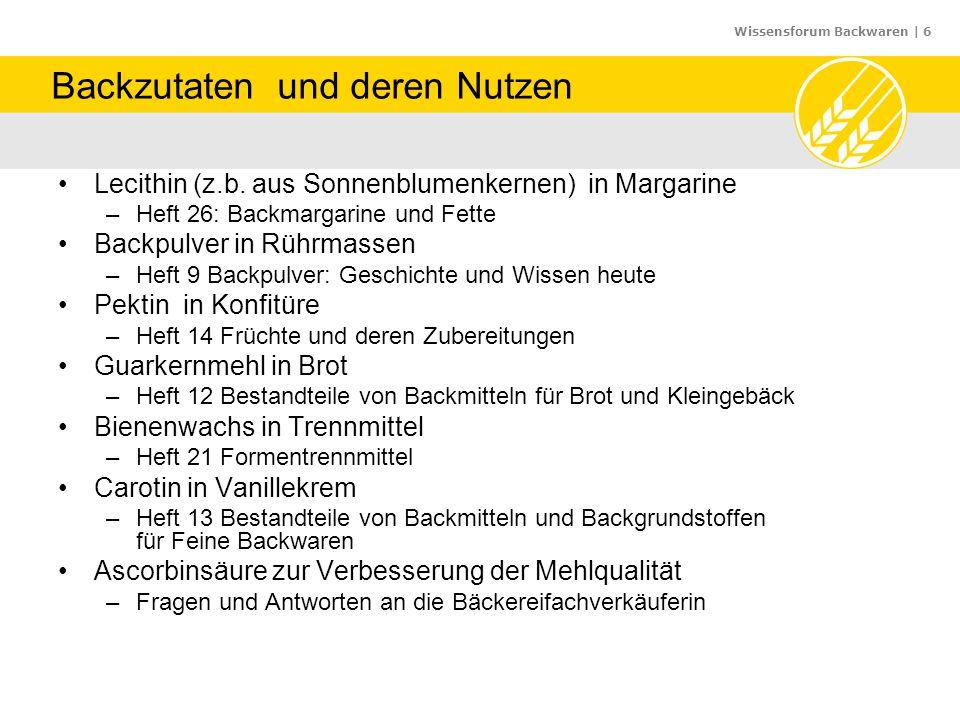 Wissensforum Backwaren | 6 Backzutaten und deren Nutzen Lecithin (z.b. aus Sonnenblumenkernen) in Margarine –Heft 26: Backmargarine und Fette Backpulv