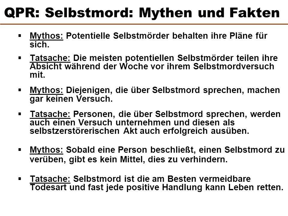  Mythos: Potentielle Selbstmörder behalten ihre Pläne für sich.