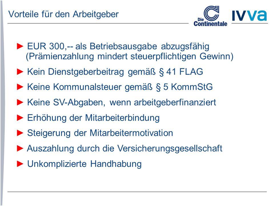 ► EUR 300,-- als Betriebsausgabe abzugsfähig (Prämienzahlung mindert steuerpflichtigen Gewinn) ► Kein Dienstgeberbeitrag gemäß § 41 FLAG ► Keine Kommu