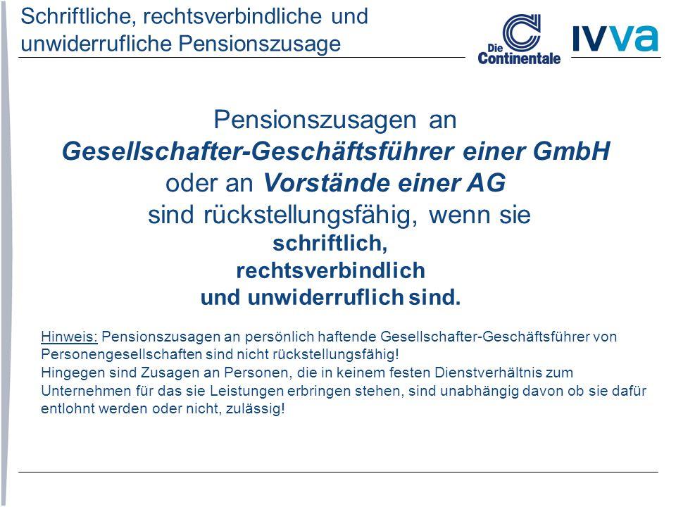 Pensionszusagen an Gesellschafter-Geschäftsführer einer GmbH oder an Vorstände einer AG sind rückstellungsfähig, wenn sie schriftlich, rechtsverbindli