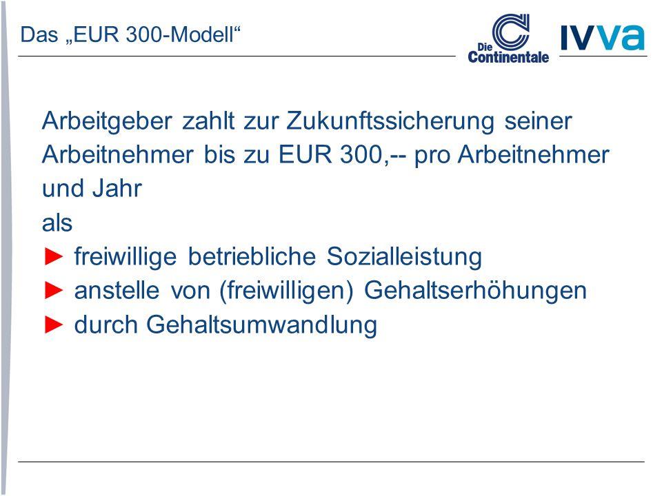 """Das """"EUR 300-Modell"""" Arbeitgeber zahlt zur Zukunftssicherung seiner Arbeitnehmer bis zu EUR 300,-- pro Arbeitnehmer und Jahr als ► freiwillige betrieb"""