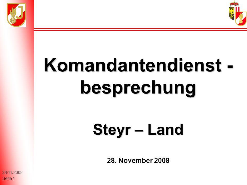 28/11/2008 Seite 1 Komandantendienst - besprechung Steyr – Land 28. November 2008