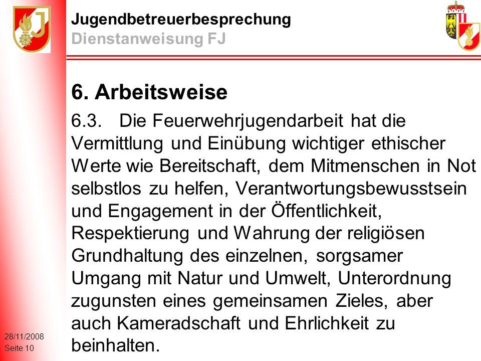 28/11/2008 Seite 10 Jugendbetreuerbesprechung Dienstanweisung FJ 6.