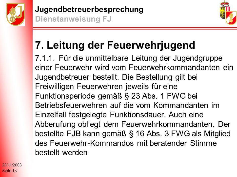 28/11/2008 Seite 13 Jugendbetreuerbesprechung Dienstanweisung FJ 7.