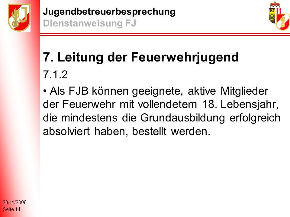 28/11/2008 Seite 14 Jugendbetreuerbesprechung Dienstanweisung FJ 7.