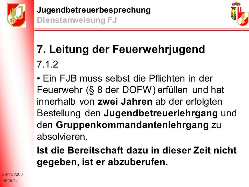 28/11/2008 Seite 15 Jugendbetreuerbesprechung Dienstanweisung FJ 7.