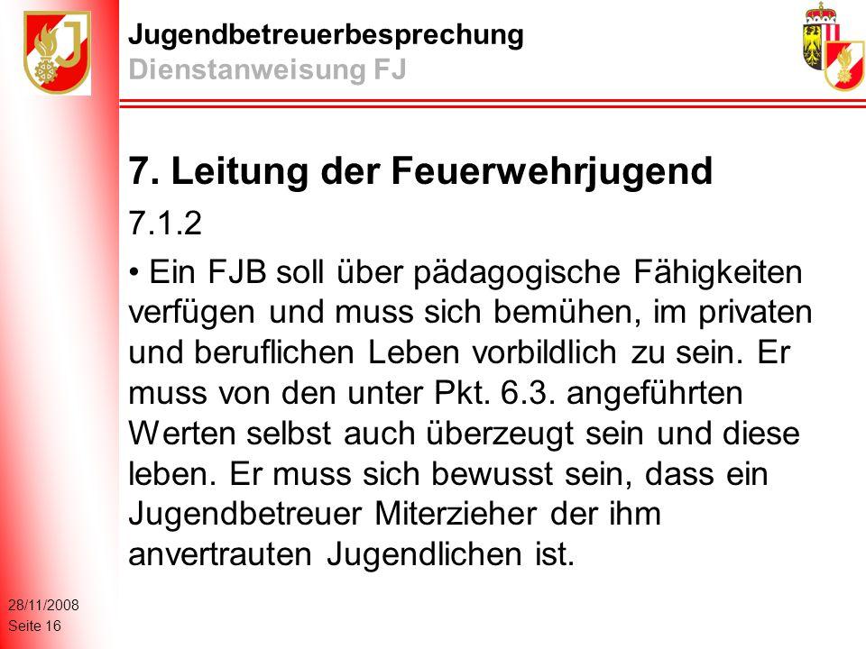28/11/2008 Seite 16 Jugendbetreuerbesprechung Dienstanweisung FJ 7.