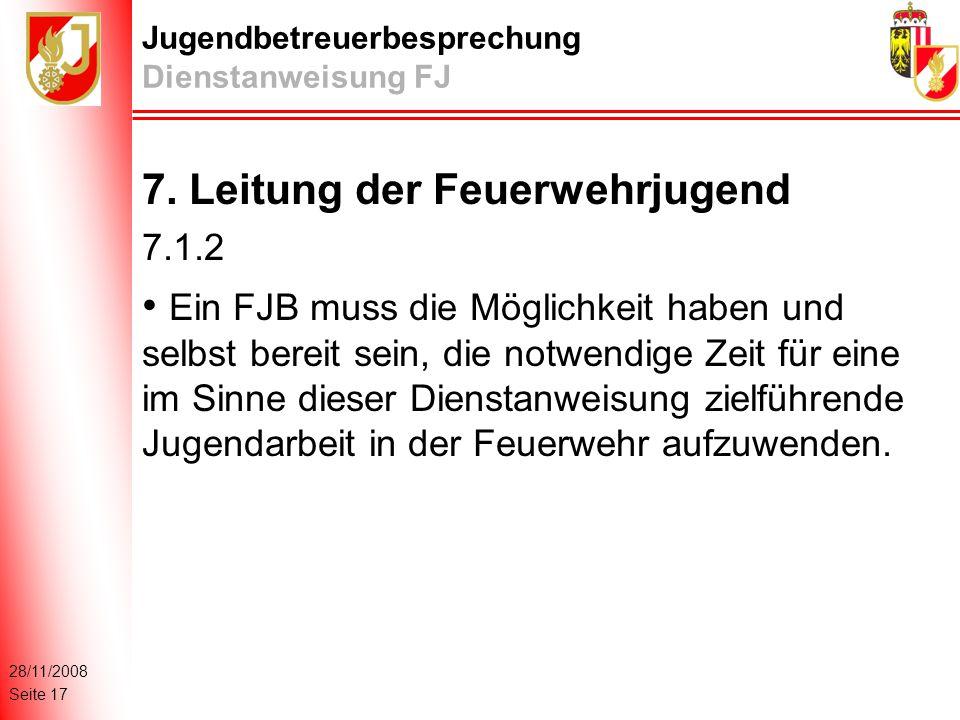 28/11/2008 Seite 17 Jugendbetreuerbesprechung Dienstanweisung FJ 7.