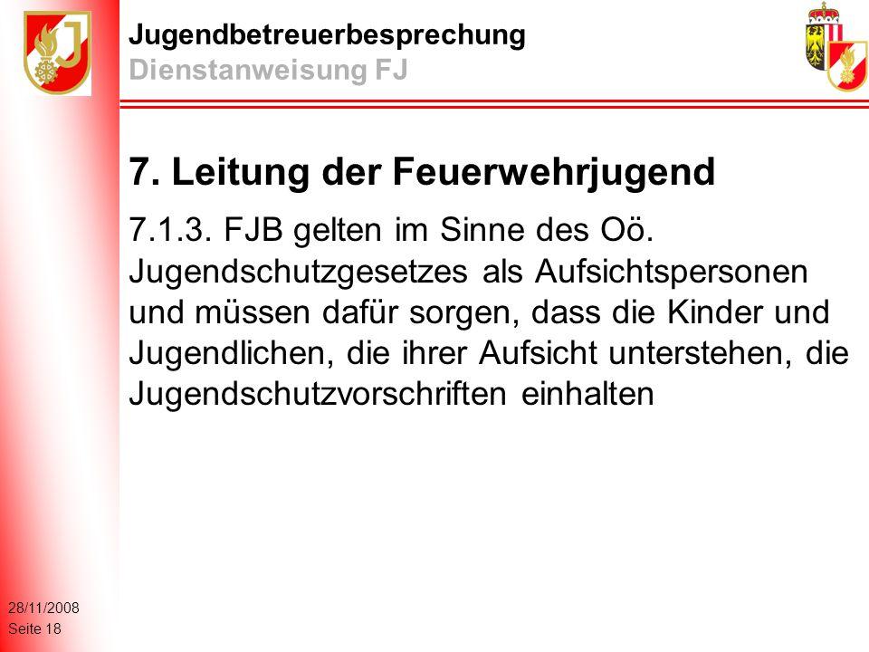 28/11/2008 Seite 18 Jugendbetreuerbesprechung Dienstanweisung FJ 7.