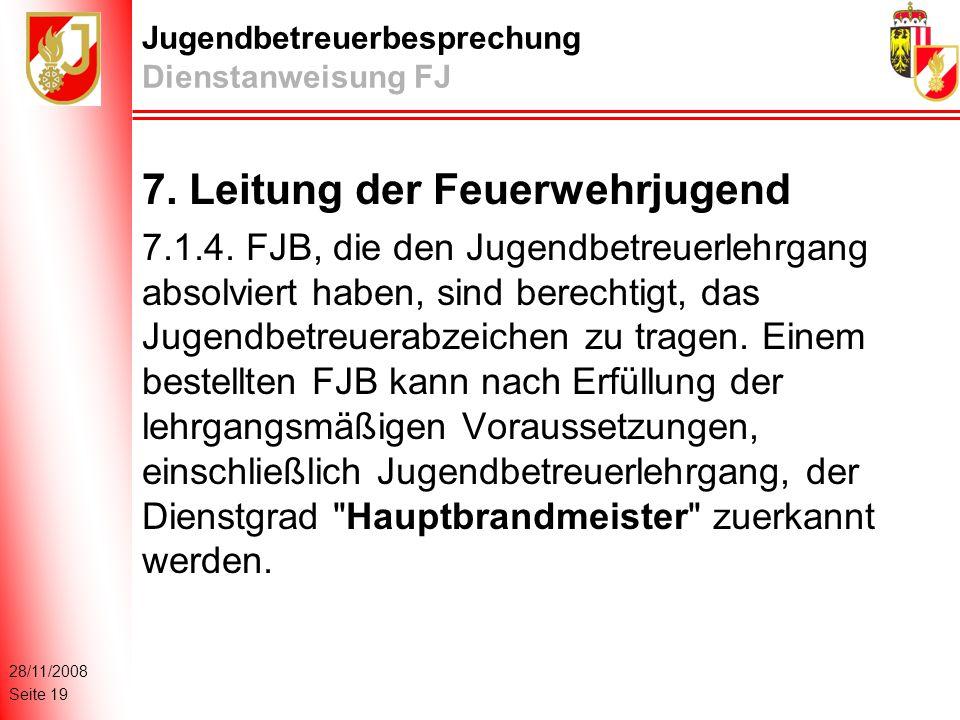 28/11/2008 Seite 19 Jugendbetreuerbesprechung Dienstanweisung FJ 7.