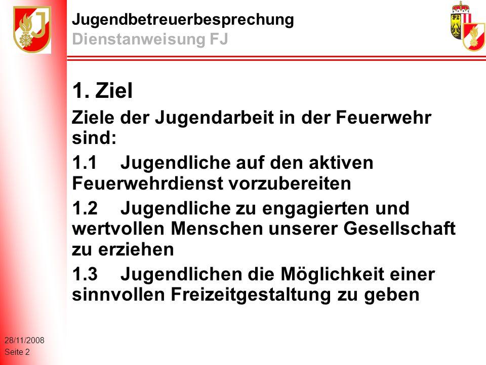 28/11/2008 Seite 2 Jugendbetreuerbesprechung Dienstanweisung FJ 1.