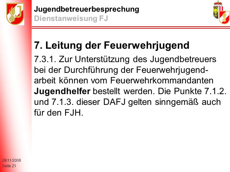 28/11/2008 Seite 21 Jugendbetreuerbesprechung Dienstanweisung FJ 7.