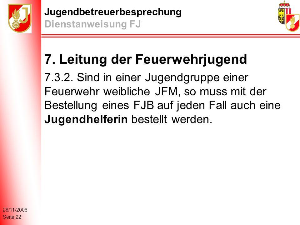 28/11/2008 Seite 22 Jugendbetreuerbesprechung Dienstanweisung FJ 7.