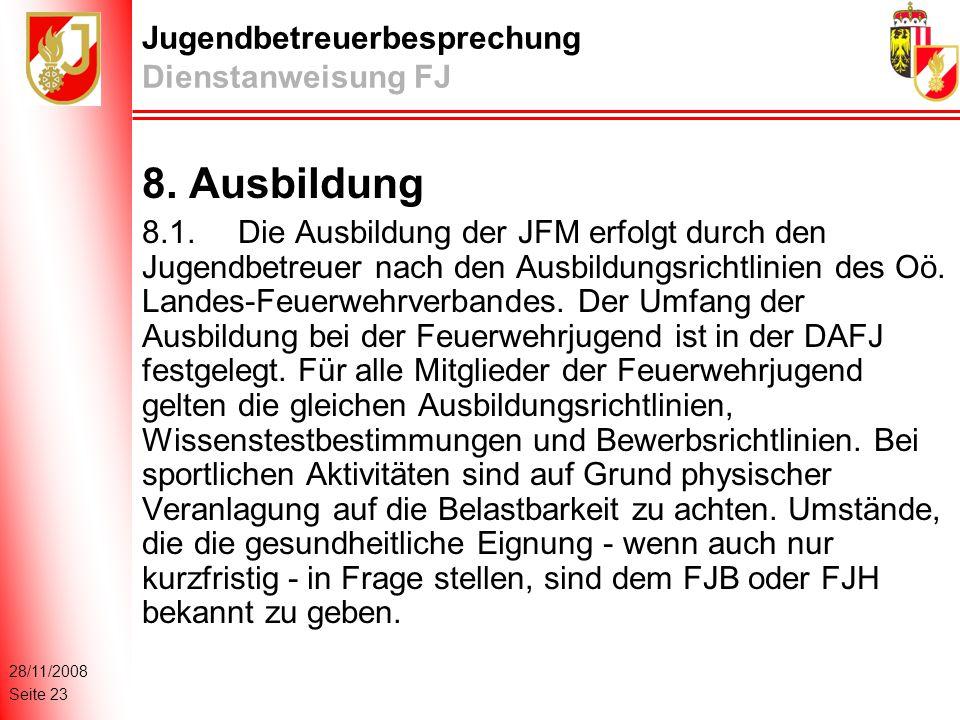 28/11/2008 Seite 23 Jugendbetreuerbesprechung Dienstanweisung FJ 8.