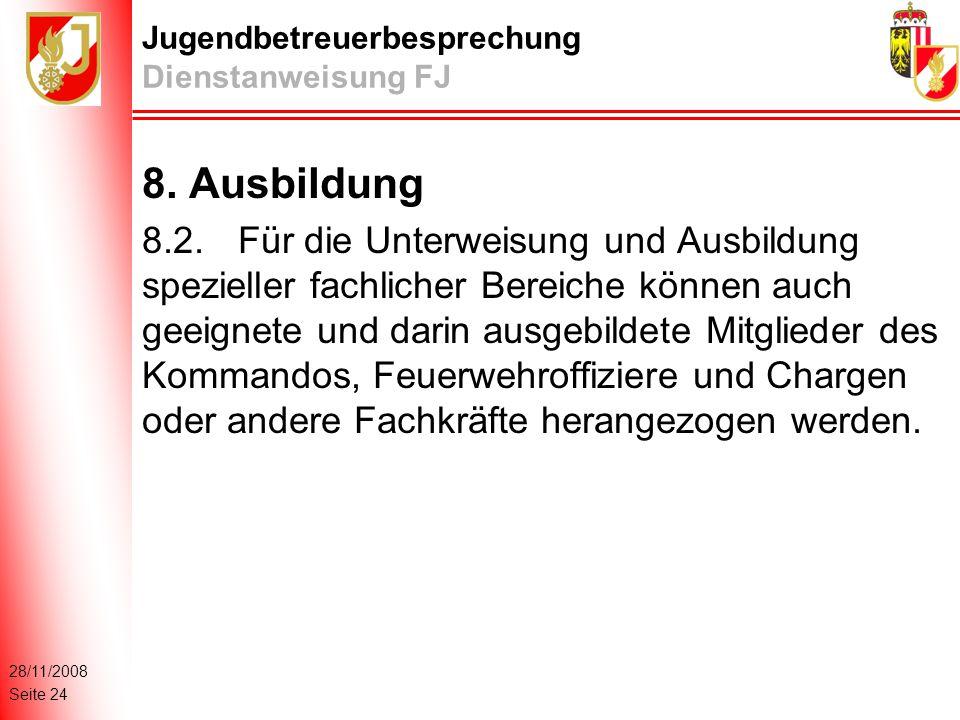 28/11/2008 Seite 24 Jugendbetreuerbesprechung Dienstanweisung FJ 8.