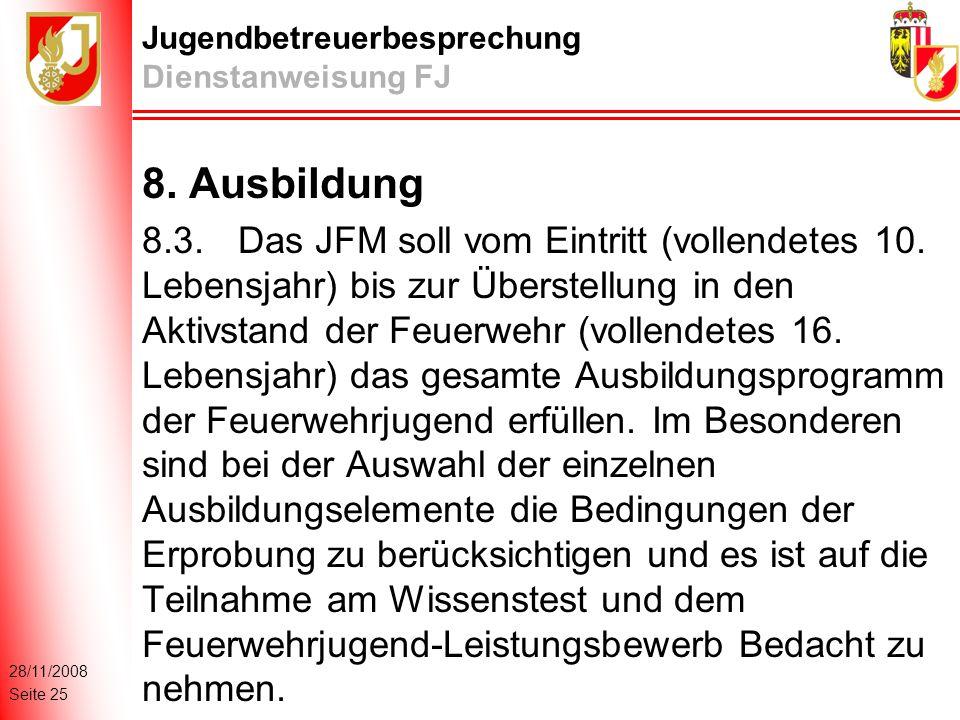 28/11/2008 Seite 25 Jugendbetreuerbesprechung Dienstanweisung FJ 8.