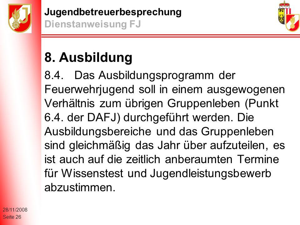 28/11/2008 Seite 26 Jugendbetreuerbesprechung Dienstanweisung FJ 8.