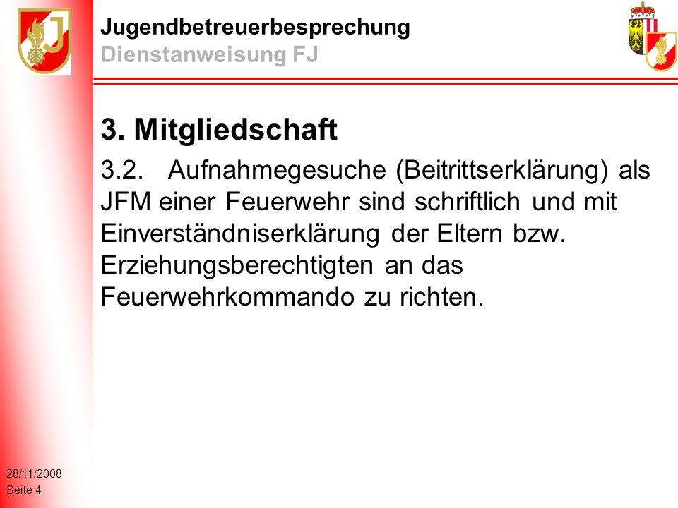 28/11/2008 Seite 4 Jugendbetreuerbesprechung Dienstanweisung FJ 3.