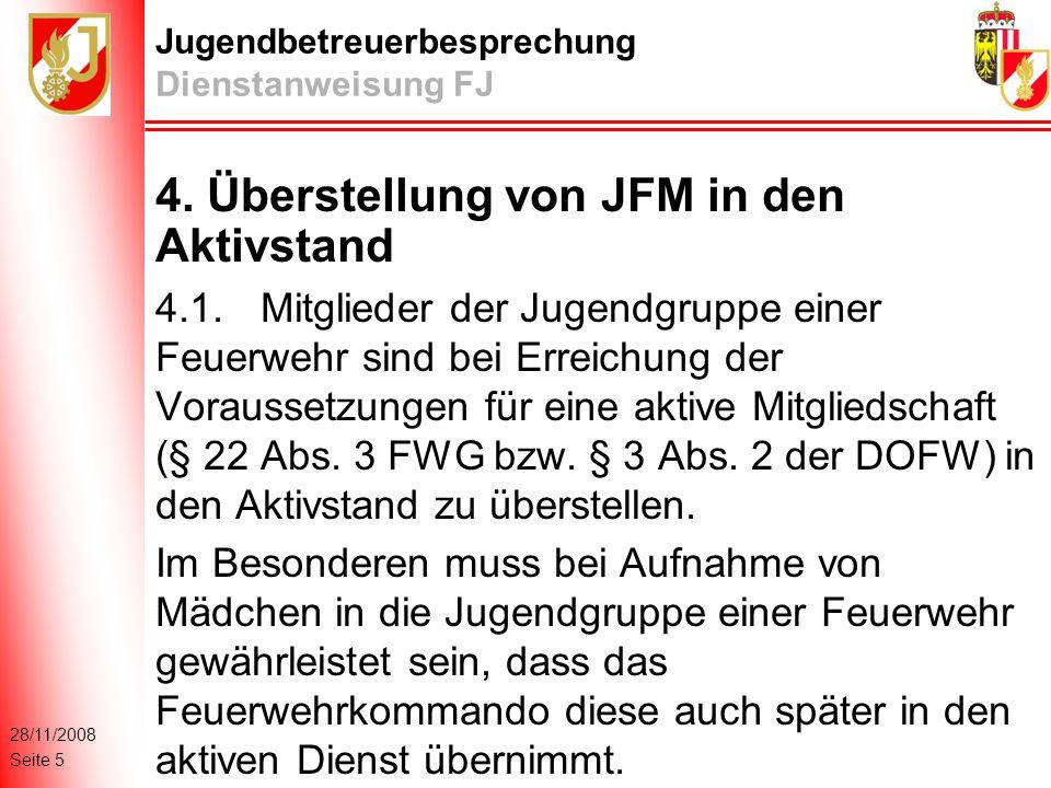 28/11/2008 Seite 5 Jugendbetreuerbesprechung Dienstanweisung FJ 4.