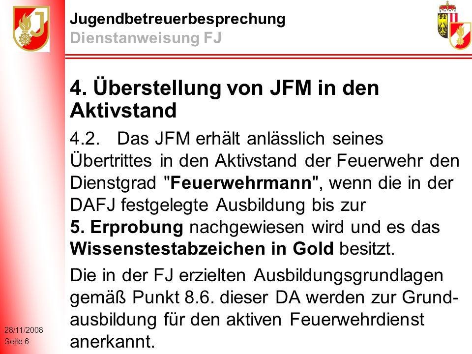 28/11/2008 Seite 6 Jugendbetreuerbesprechung Dienstanweisung FJ 4.