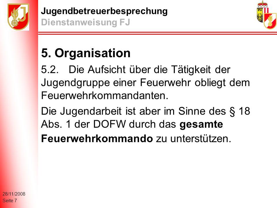 28/11/2008 Seite 7 Jugendbetreuerbesprechung Dienstanweisung FJ 5.